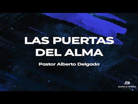 Prédica 139, LAS PUERTAS DEL ALMA, Pastor Alberto Delgado
