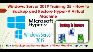 Windows Server 2019 Training 25 - How to Backup and Restore Hyper-V Virtual Machine