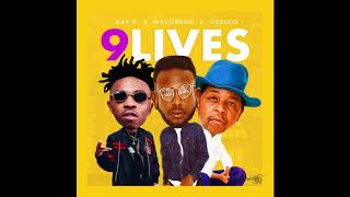 May D Ft. Mayorkun & Oskido  - 9 Lives Official Audio