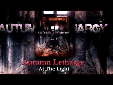Autumn Lethargy - At The Light