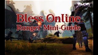 Bless Online - Ranger Mini-Guide/PvE and PvP (NA 2018) - Union Faction