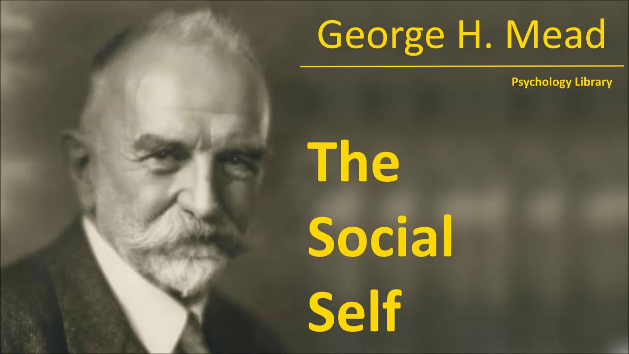 comparison of george herbert mead and George herbert mead's (1863-1931) posthumously published lectures that form the substance of the book mind, self, and society represent important statements on the relationship between individual and society.