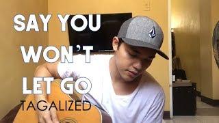 Download Say You Wont Let Go Tagalog version (Wag kang Mawawala) MP3 song and Music Video