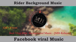 Best Vlog Ride Background Music - [MH-Release]