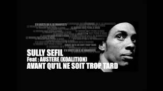 SULLY SEFIL  Feat AUSTERE (Koalition) - Avant qu