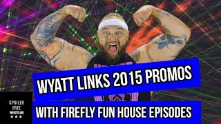 Bray Wyatt Links 2015 Mystery With FireFly Fun House Episodes