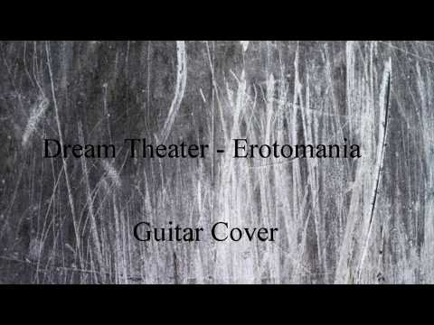 Dream Theater- Erotomania Cover (By Harry K)
