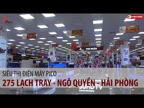 Siêu Thị điện Máy Pico Hải Phòng - 275 Lạch Tray, Ngô Quyền