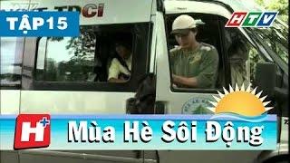 Mùa Hè Sôi Động -  Tập 15 | Phim Việt Nam Hay Nhất 2017
