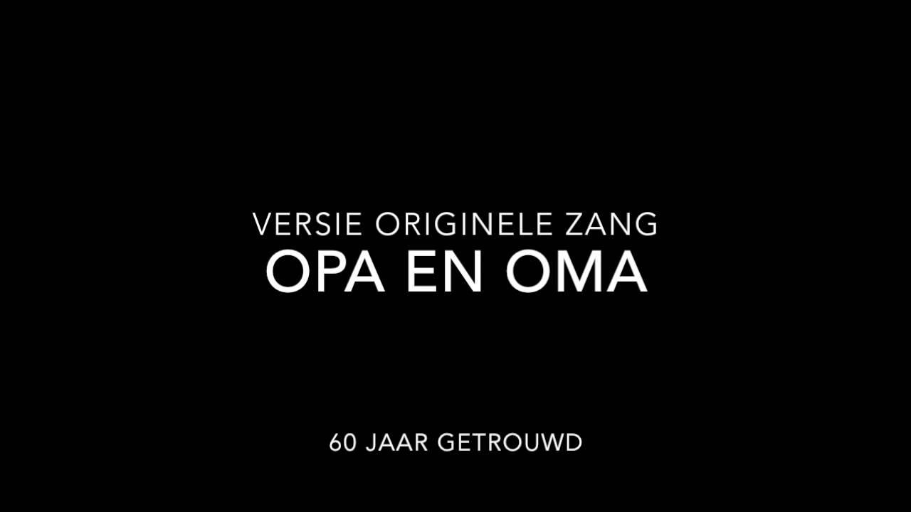 60 jarig huwelijk lied Liedje opa en oma 60 jaar 14 nov versie   YouTube 60 jarig huwelijk lied