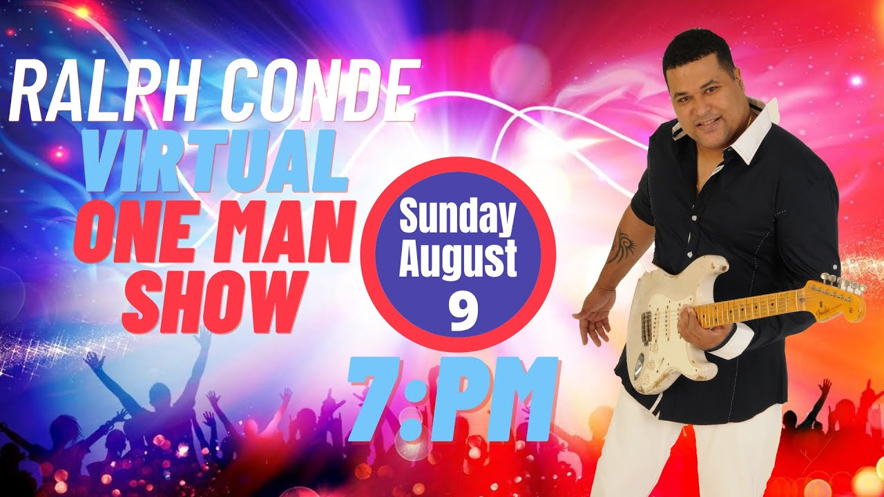 Virtual One Man Show Concert Sunday August 9th.2020 at 7 pm