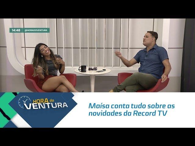 Maísa conta tudo sobre as novidades da Record TV - Bloco 02