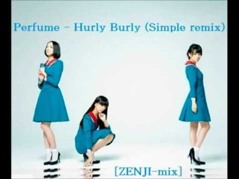 Perfume - Hurly Burly (Simple remix) [ZENJI-mix]