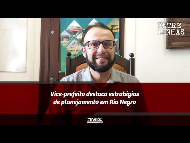 Entrelinhas: Vice-prefeito destaca estratégias de planejamento em Rio Negro