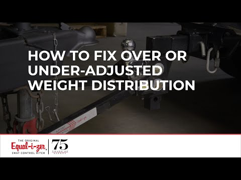 Equal-i-zer Hitch: How To Fix Over or Under-adjusted Weight Distribution