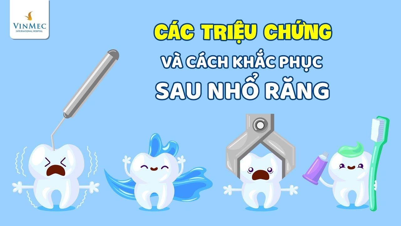Các triệu chứng và cách khắc phục sau nhổ răng| ThS, BS Đặng Tiến Đạt, BV Vinmec Hạ Long