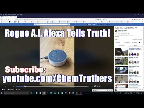 Rogue A.I.  (Alexa) Tells Truth About Chemtrails April 2018