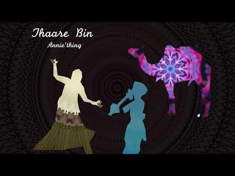 Thaare Bin - Annie'thing (RSC Tunes)