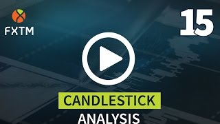 15 CANDLESTICK ANALYSIS | FXTM Forex Education