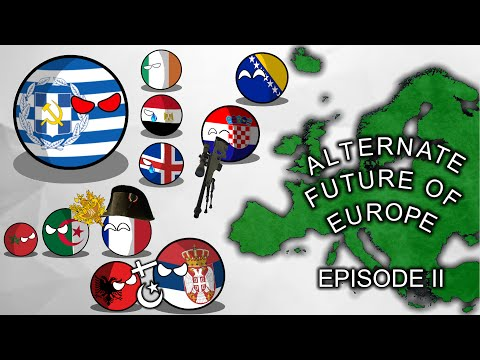 Alternate Future of Europe: Episode II: