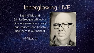 Innerglowing LIVE Becoming the Gift You ARE with Eric LaBrecque