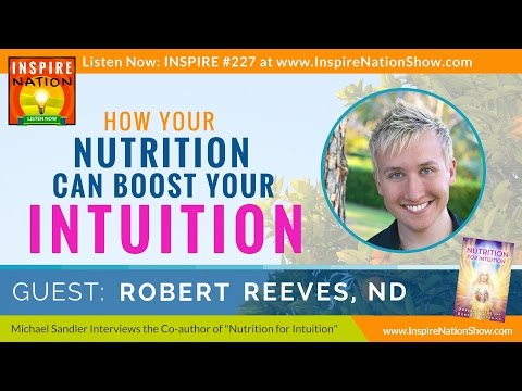 ★ How Your Nutrition Can Boost Your Intuition! | Robert Reeves, ND | Doreen Virtue's Coauthor