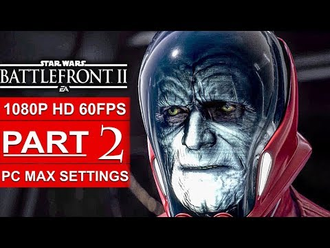 STAR WARS BATTLEFRONT 2 Gameplay Walkthrough Part 2 Campaign [1080p HD 60FPS PC] - No Commentary