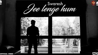 Jee Lenge Hum Swaresh Mp3 Song Download