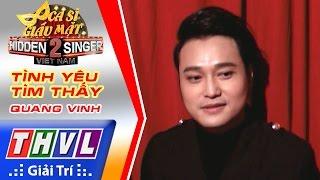 THVL   Ca sĩ giấu mặt 2016 - Tập 7: Quang Vinh   Vòng 2 - Tình yêu tìm thấy