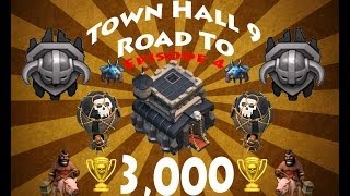 Clash of Clans- Town Hall 9 Road to 3,000 Ep4