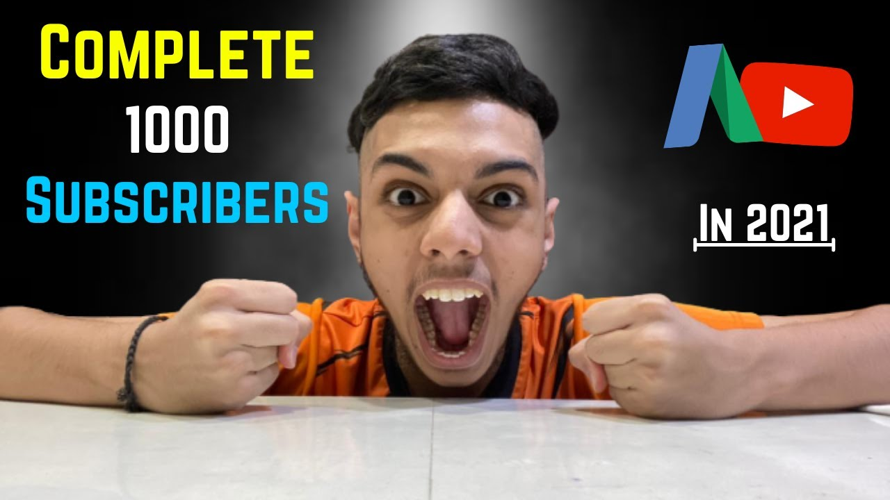 How To Complete 1000 Subscribers On Youtube With Google Ads In 2021 😍