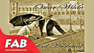 An Ideal Husband Full Audiobook by Oscar WILDE by Humorous Fiction