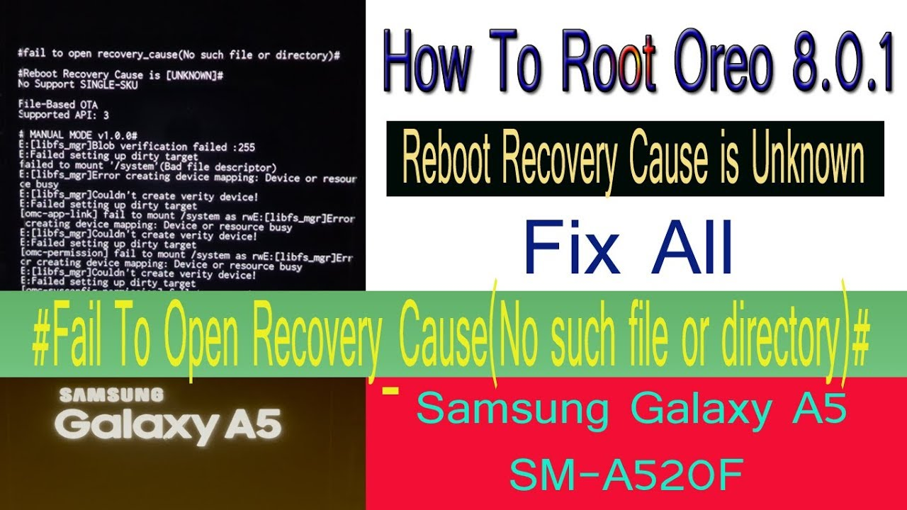 fail to open recovery_cause(No such file or directory)➠How To Root SM A520F