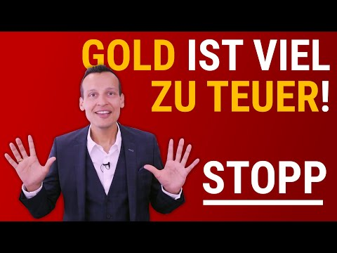 Gold Ist Viel Zu Teuer!