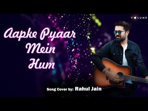 Aapke Pyaar Mein Song Cover By Rahul Jain   Unplugged Cover Songs   Bollywood Cover Song