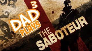 Dad³ Plays... The Saboteur