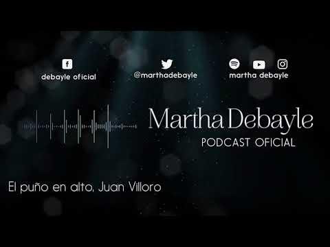 El puño en alto, Juan Villoro   Martha Debayle