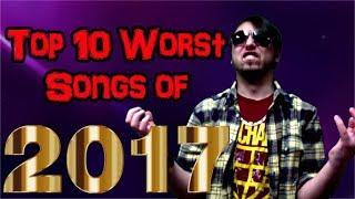 Top 10 Worst Songs of 2017