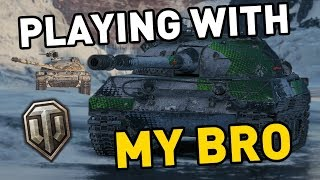 World of Tanks || Platoons with my BRO!