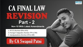 Revision of CA Final Law for Nov 19 ( Part 2)| NCLT, foreign co., Amalgamation in just 60 min| SP