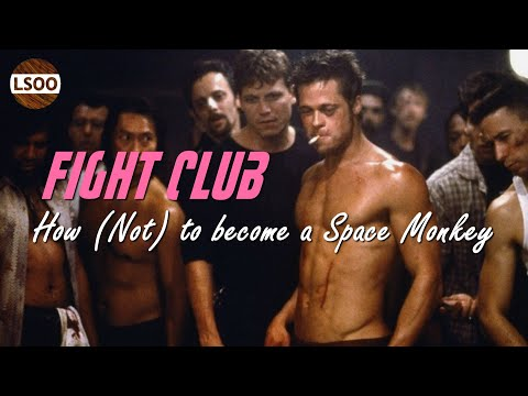 Fight Club – How (Not) To Become A Space Monkey
