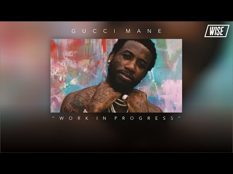 Gucci Mane - Work In Progress (Subtitulado...