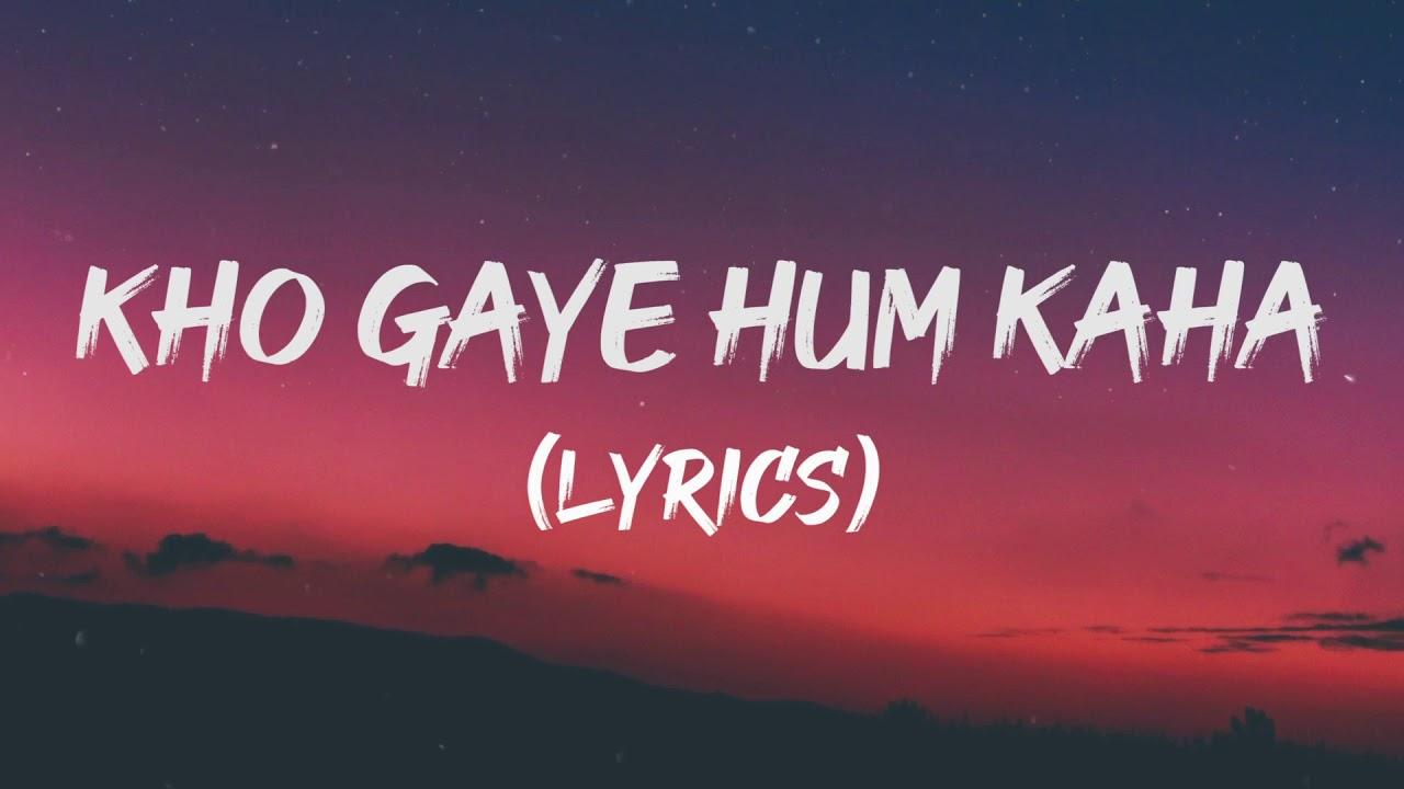 Download KHO GAYE HUM KAHAN ( LYRICS) - JASLEEN ROYAL