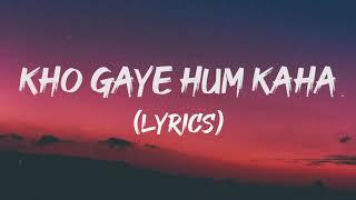 KHO GAYE HUM KAHAN ( LYRICS) - JASLEEN ROYAL