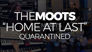 Home at Last | THE MOOTS | Quarantined