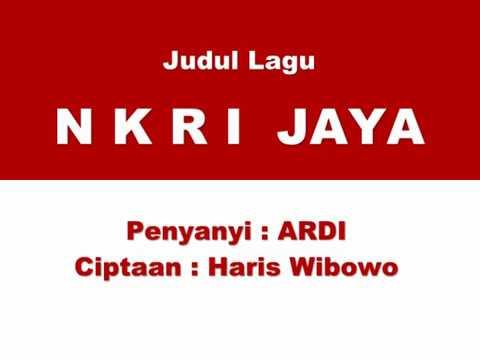 NKRI JAYA - Cipt : Haris Wibowo - Vokal ARDI