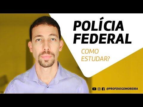 Polícia Federal 2018 - Agente e Escrivão - Como estudar!