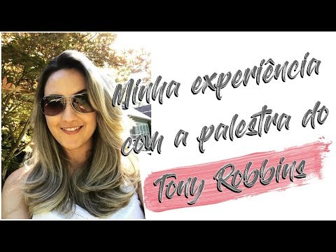 TONY ROBBINS EM TORONTO - MINHA EXPERIÊNCIA
