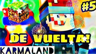 DE VUELTA A KARMALAND!! (Sale mal) - MINECRAFT KARMALAND #5