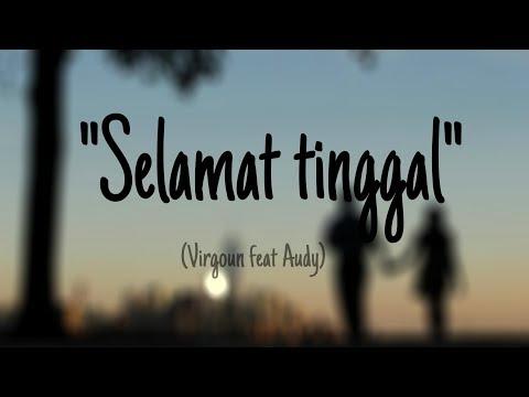 Virgoun Ft Audy - Selamat Tinggal (official Lirik)